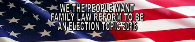 FAMILY LAW REFORM MUST BE ELECTION TOPIC IN 2016 AFLA