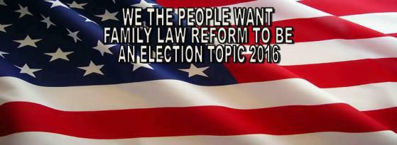 FAMILY LAW REFORM MUST BE ELECTION TOPIC IN 2016
